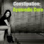 Constipation : Ayurvedic Natural Home Remedies