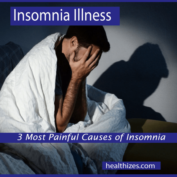 3 Most Painful Causes of Insomnia, Have you find yours?