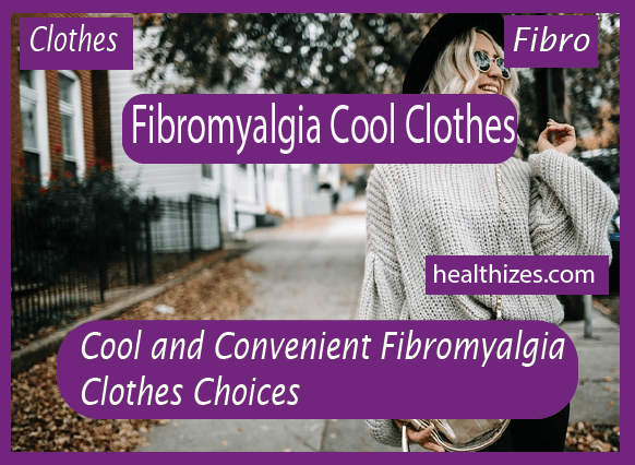 Cool and Convenient Fibromyalgia Clothes Choices