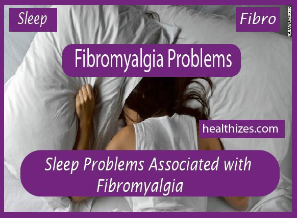 Sleep Problems Associated With Fibromyalgia