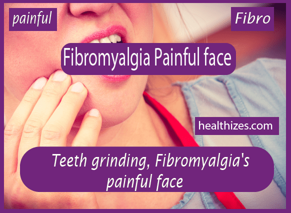 Teeth grinding, Fibromyalgia's painful face