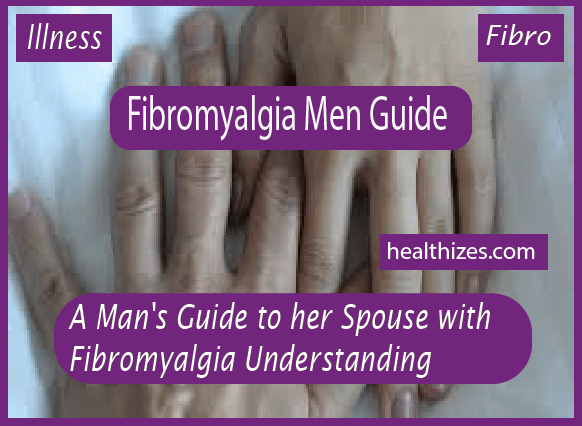 A Man's Guide to Spouse with Fibromyalgia Understanding