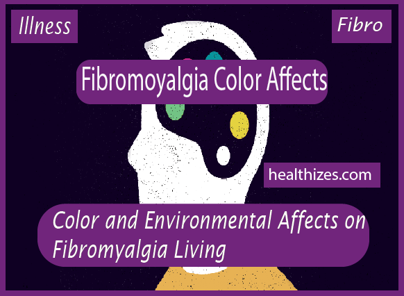 Color and Environmental Affects on Fibromyalgia Living
