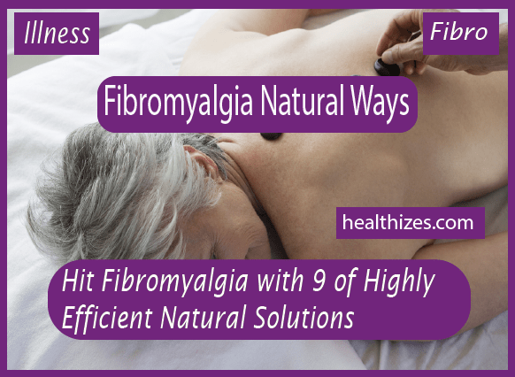Hit Fibromyalgia with 9 Highly Efficient Natural Solutions