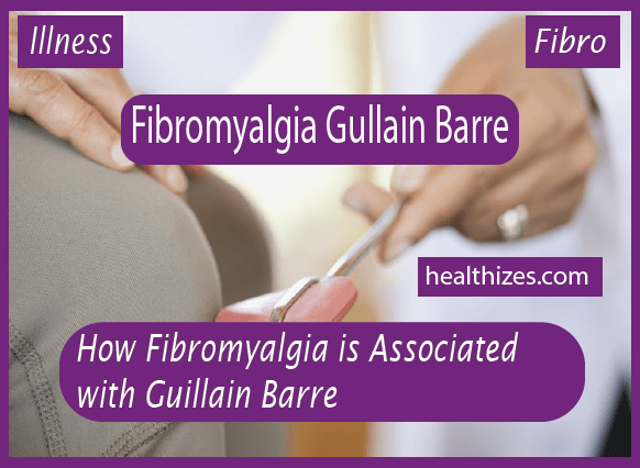 How Fibromyalgia is Associated with Guillain Barre?