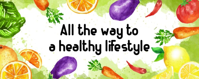 all the way to a healthy lifestyle