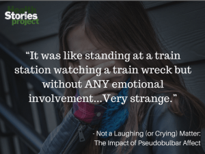 Not a Laughing (or Crying) Matter: The Impact of Pseudobulbar Affect