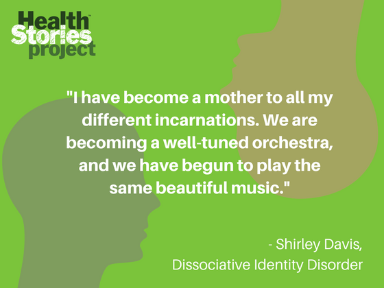 """""""I have become a mother to all my different incarnations. We are becoming a well-tuned orchestra, and we have begun to play the same beautiful music."""""""