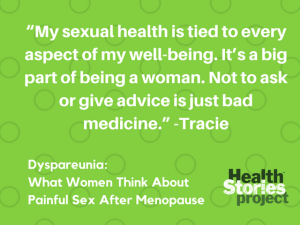Dyspareunia: What Women Think About Painful Sex After Menopause