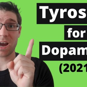 Tyrosine for Dopamine: Benefits (2021)
