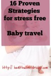 16  Proven Strategies  for a Stress free Baby Travel