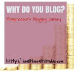 Mompreneur's blogging journey: Why do you blog?(13)
