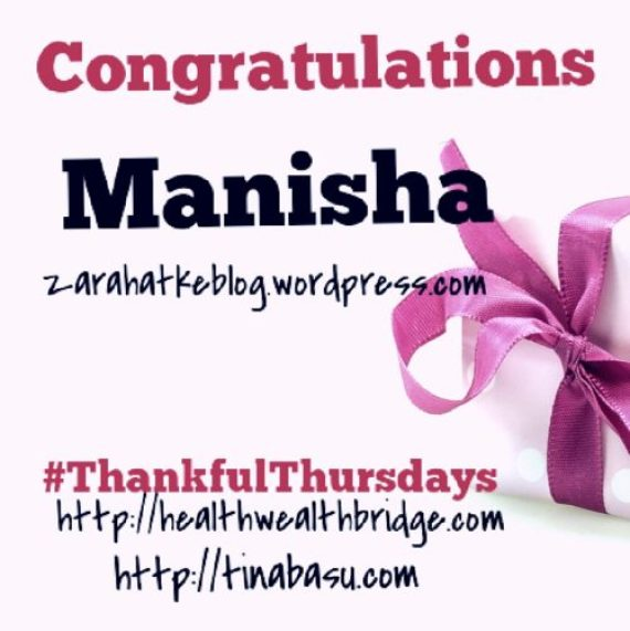 Thankful Thursday week 11 winner is Manisha from zarahatkeblog.wordpress.com