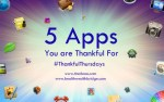 #Thankful Thursdays :5 Apps you are thankful for