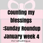 Counting  blessings :Sunday Roundup January week 4