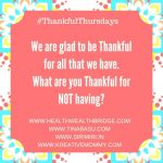 #Thankful Thursdays  week 14:For not being