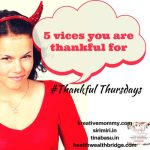 Thankful Thursdays: My vices