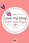 Why I love my blog#Bloglove :Life as a Doctor-Momblogger