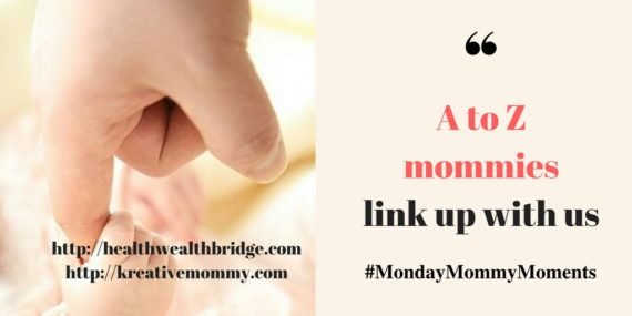 A to Z theme reveal :Mommy Bloggers link up