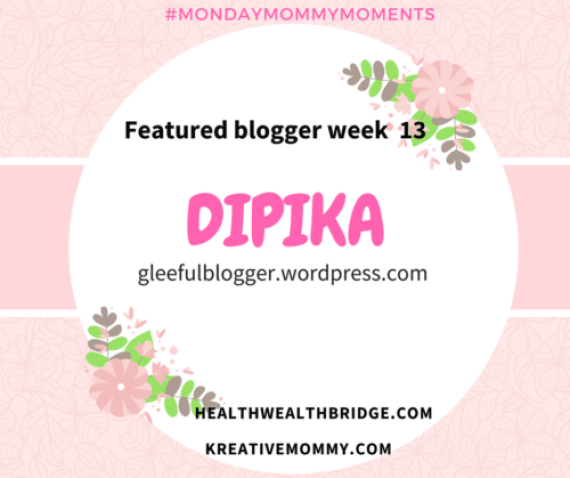 DIPIKA WEEK 13 winner of 3Monday Mommy Moments