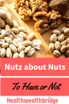 Protected: Nutz about Nuts:To have or not #Ato Z