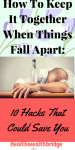 How To Keep It Together When Things Fall Apart: 10 Hacks That Could Save You