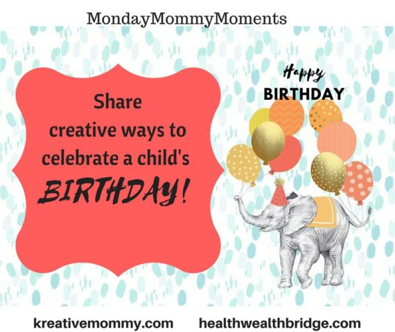 MondayMommyMoments Creative way to celebrate birthday parties