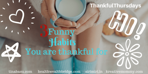 Thankful Thursdays:3 Funny habits I am thankful for (Image credit:Pixabay)