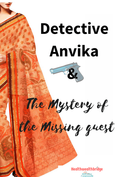 Detective Anvika and the Mystery of the Missing guest
