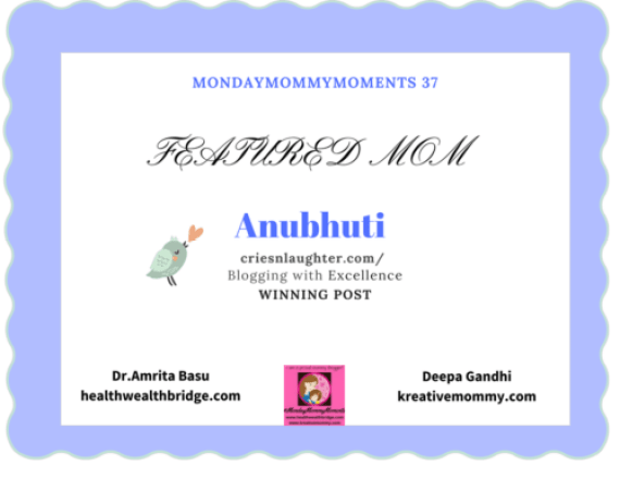 #MondayMommyMoments 37 Featured Mom Anubhuti
