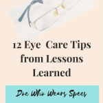 12 Eye  Care Tips from Lessons Learned: Doc Who Wears Specs