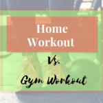 Home workout Vs Gym Workout
