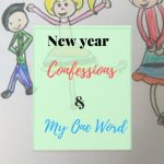 New year Confessions  & My One Word #MondayMommyMoments 51