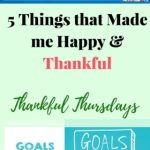 5 Things that Made me Happy & Thankful:Thankful Thursdays
