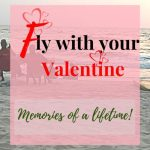 Fly with your Valentine  Memories of a Lifetime