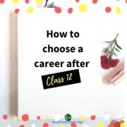 How to choose a career after Class twelve in India (for Science students)