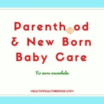 Parenthood and Newborn Baby Care:No more overwhelm