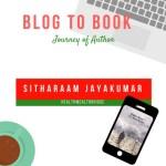 Blog to Book :Journey of an Author Sitharaam Jayakumar