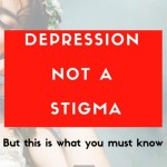 DEPRESSION NOT A STIGMA