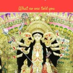 Durga Pujo & Mahalaya:What no one told you(1) #BloggersDurgaPujo