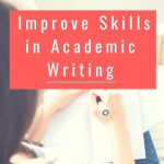 9 Simple  Steps to Improve Skills in Academic Writing