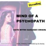 MIND OF A PSYCHOPATH :Body language cues and Date with Saie