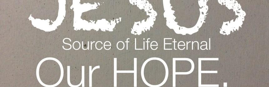 Jesus our hope eternal