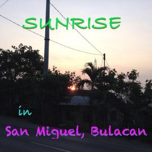 Sunrise in San Miguel, Bulacan