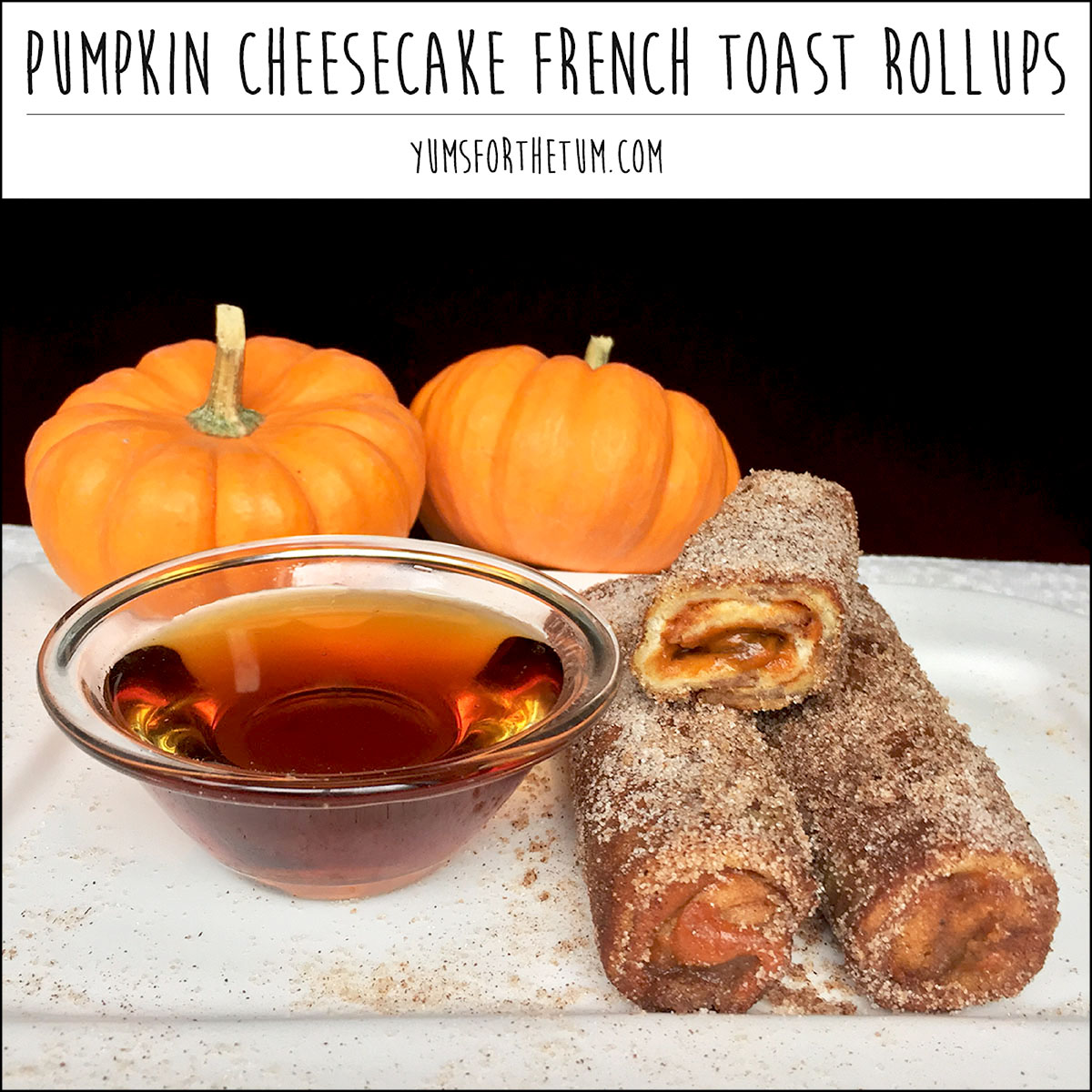 Pumpkin Cheesecake French Toast Rollups Healthy By 40