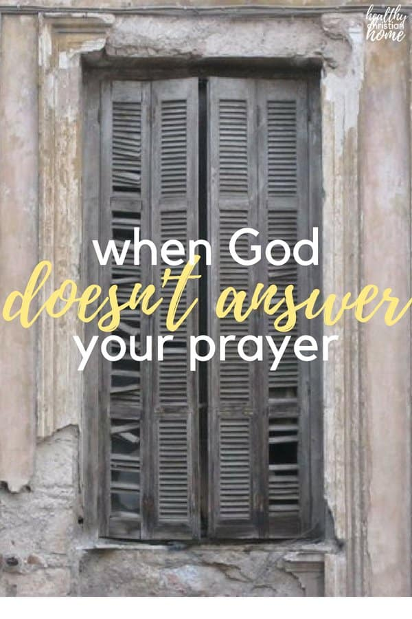 Why Won't God Answer My Prayer? Thoughts on Not Getting What You Want