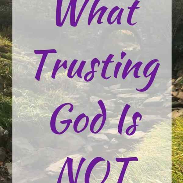 Trusting God – 5 Ways You Try But Fail (+ how to fix it)