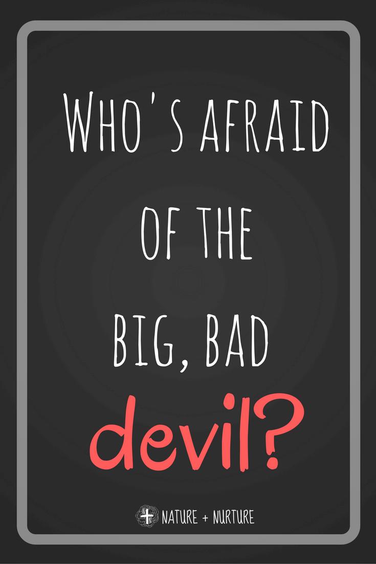 should i be afraid of satan