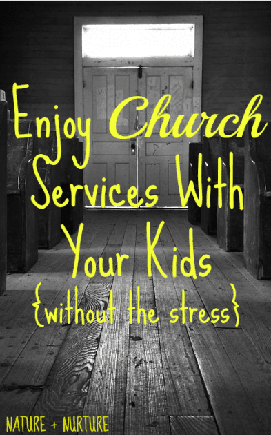 "Black and white photo of a church with text overlay that says, ""Enjoy Church Services With Your Kids Without the Stress"""