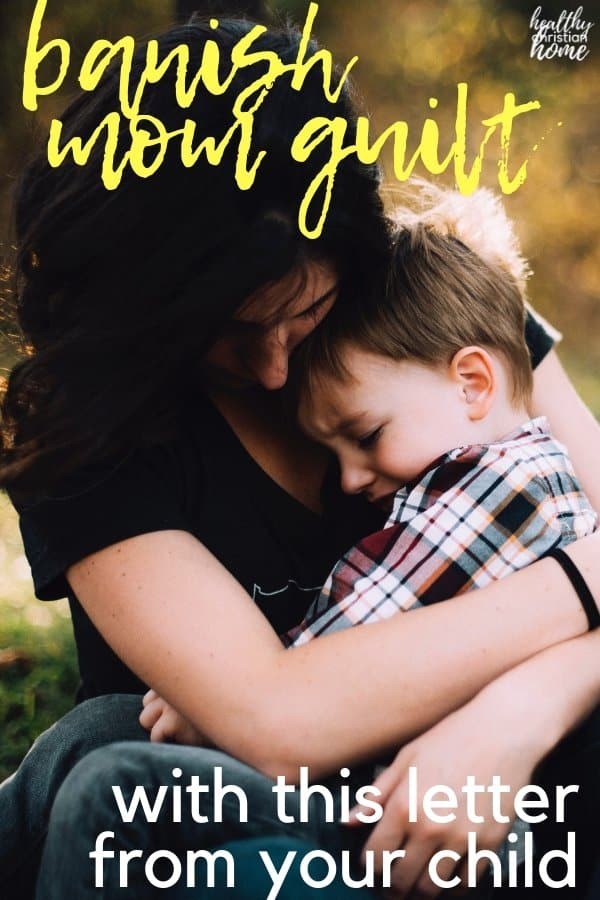 Banish Mommy Guilt with This Letter From Your Child